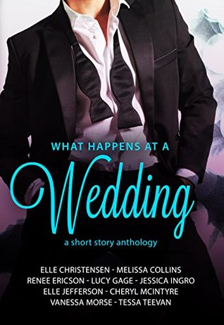 What Happens at a Wedding: A Short Story Anthology