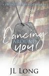 Dancing Around You
