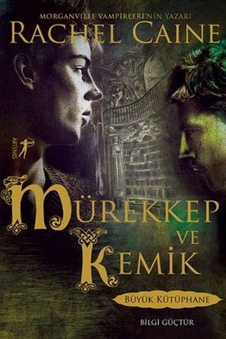 Mürekkep ve Kemik (The Great Library, #1)