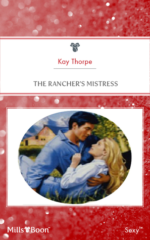 the rancher s mistress thorpe kay