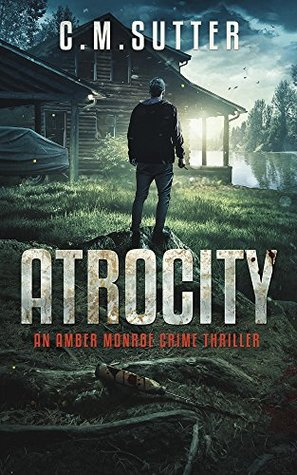 Atrocity (Amber Monroe Crime Thriller, #4)