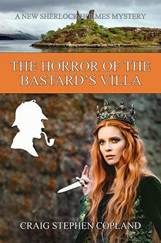 The Horror of the Bastard's Villa (New Sherlock Holmes Mysteries, #31)