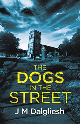 The Dogs in the Street (Dark Yorkshire #3)