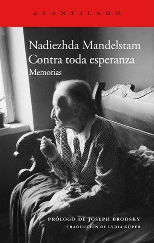 Contra toda esperanza by Nadezhda Mandelstam