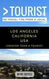 Greater Than a Tourist- Los Angeles California USA: 50 Travel Tips from a Local