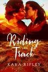 Riding the Track by Kara Ripley