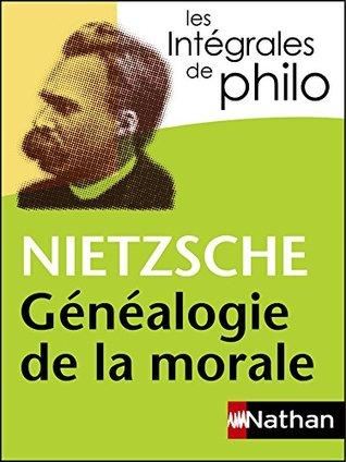 Intégrales de Philo - NIETZSCHE, Généalogie de la morale