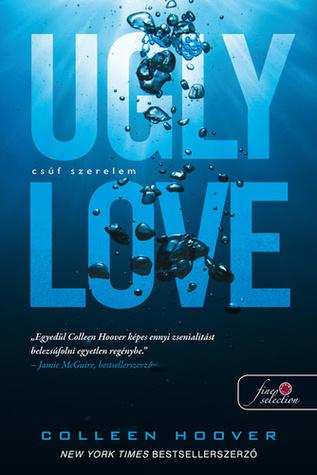 Ugly Love – Csúf szerelem by Colleen Hoover
