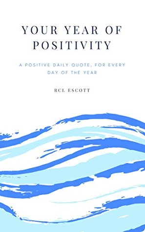 Your Year of Positivity: A positive daily quote, for every day of the year