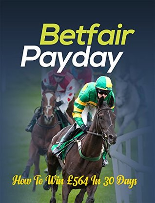 The Betfair Payday Betting System
