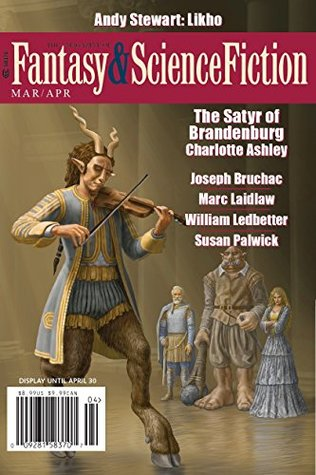 The Magazine of Fantasy & Science Fiction March/April 2018 by C.C. Finlay