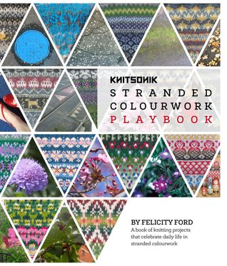 KNITSONIK Stranded Colourwork Playbook by Felicity Ford