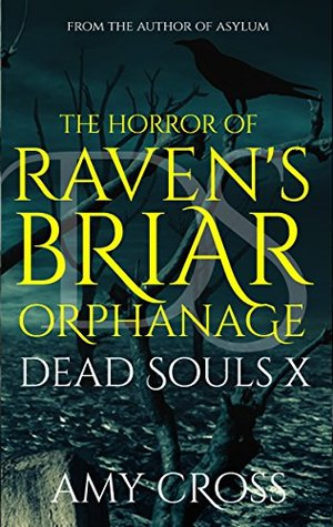 The Horror of Raven's Briar Orphanage (Dead Souls Book 10)