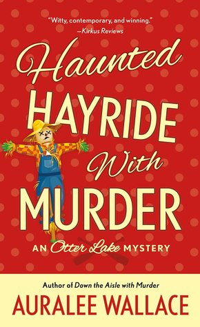 Haunted Hayride with Murder (An Otter Lake Mystery #6)