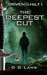 Driven to the Hilt: The Deepest Cut