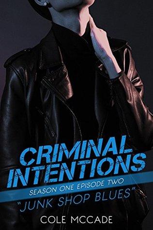 Criminal Intentions: Junk Shop Blues (Criminal Intentions: Season One, #2)