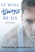 It Will Always Be Us by Theresa Sederholt