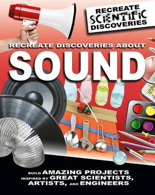 Recreate Discoveries about Sound