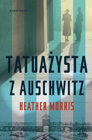 Tatuażysta z Auschwitz by Heather   Morris