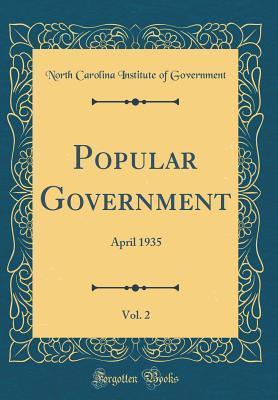 Popular Government, Vol. 2: April 1935