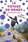 Le Voyage de Wendy ou l'effet sac à dos by Anne Thoumieux