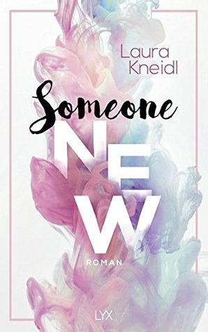 Someone New by Laura Kneidl