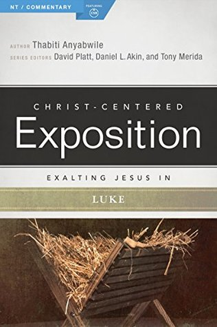 Exalting Jesus in Luke (Christ-Centered Exposition Commentary)