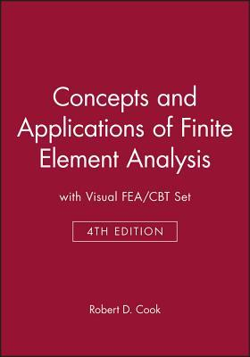 Concepts and Applications of Finite Element Analysis, 4e with Visual Fea/CBT Set