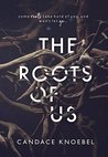 The Roots of Us