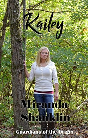 Kailey- Book two of Guardians of the Origin Trilogy