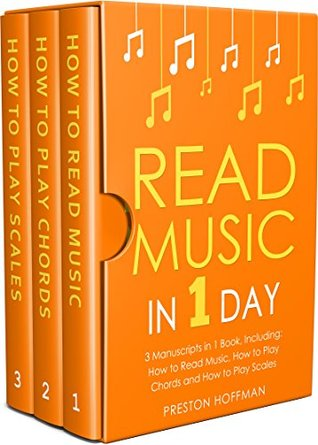 Read Music: In 1 Day - Bundle - The Only 3 Books You Need to Learn How to Read Music Notes and Reading Sheet Music Today (Music Best Seller Book 37)