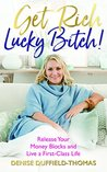 Book cover for Get Rich, Lucky Bitch: Release Your Money Blocks and Live a First-Class Life