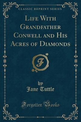 Life with Grandfather Conwell and His Acres of Diamonds