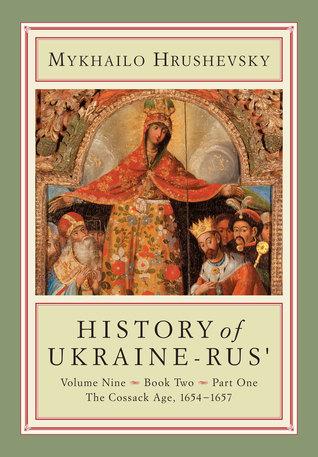 History of Ukraine-Rus'. Volume 9, book 2, part 1. The Cossack Age, 1654-1657