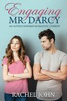 Engaging Mr. Darcy (An Austen Inspired Romantic Comedy)