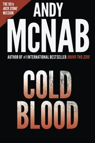 Cold Blood (Nick Stone Book 18): Andy McNab's best-selling series of Nick Stone thrillers - now available in the US