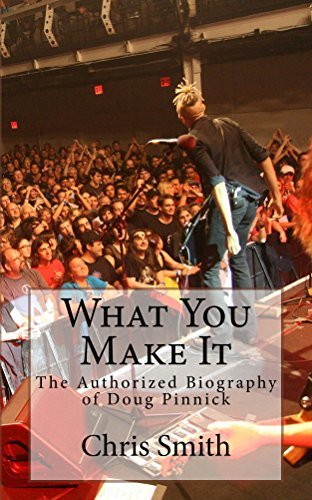 What You Make It: The Authorized Biography of Doug Pinnick