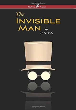Invisible Man - A Grotesque Romance (Wisehouse Classics Edition) (2016)