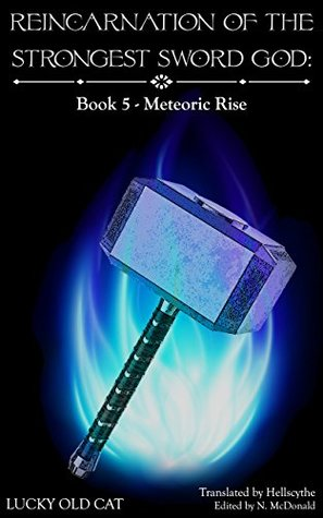 Reincarnation of the Strongest Sword God: Book 5 - Meteoric Rise