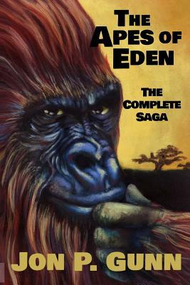The Apes of Eden - The Complete Saga: A Post-Apocalyptic Search for God