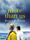 More than us by Dawn Barker
