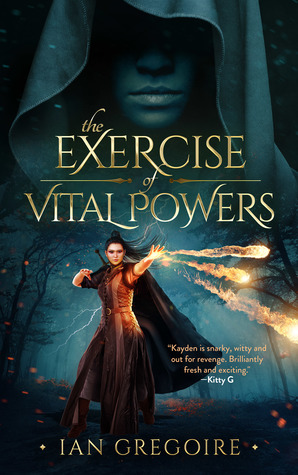 The Exercise of Vital Powers (Legends of the Order, #1)