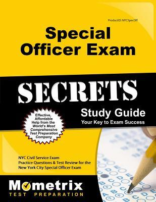 Special Officer Exam Secrets Study Guide: NYC Civil Service Exam Practice Questions & Test Review for the New York City Public Service and Legal Exam