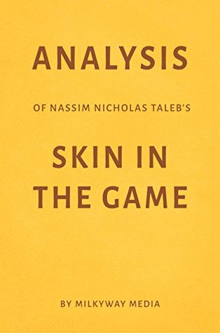 Analysis of Nassim Nicholas Taleb's Skin in the Game by Milkyway Media