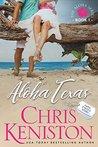 Aloha Texas by Chris Keniston