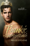 Frankie—Unforgettable (Man Up # 3)