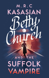 Betty Church and the Suffolk Vampire (A Betty Church Mystery Book 1)