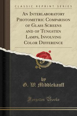 An Interlaboratory Photometric Comparison of Glass Screens and of Tungsten Lamps, Involving Color Difference