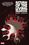 Return of the Living Deadpool by Cullen Bunn