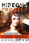 Hideous Progeny: Classic Horror Goes Punk (Writerpunk Project #5)